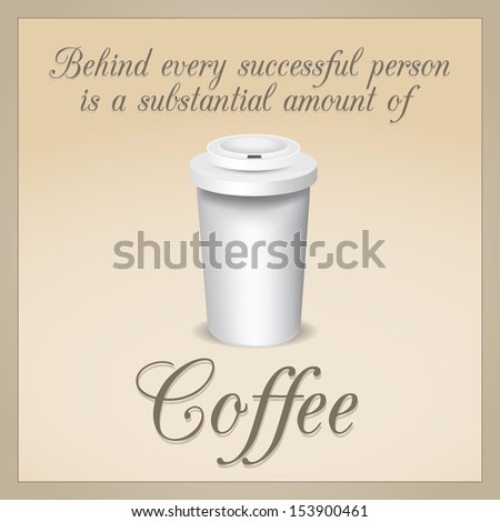 Funny inspirational quote about coffee. - stock photo