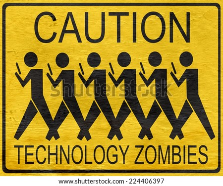 funny technology zombies sign with wood grain texture