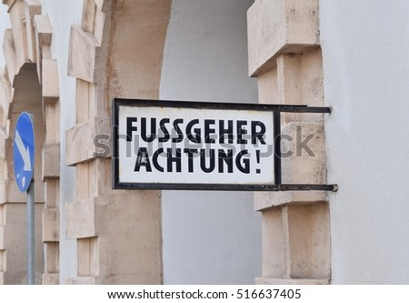 Fussgeher Achtung - Pedestrian caution traffic sign in Vienna