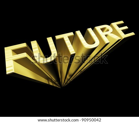 Future 3d Text In Gold And As Symbol For Improvement And Opportunity - stock photo