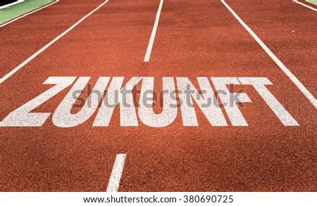 Future (in German) written on running track