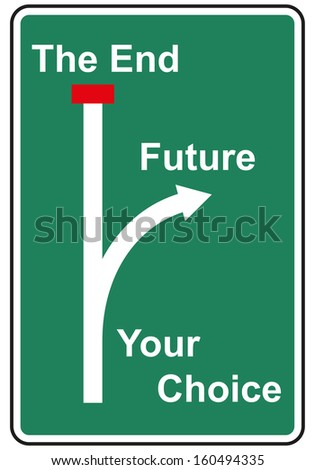 Future or the end traffic sign isolated on white background.