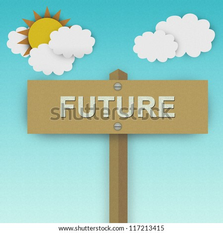Future Road Sign For Time Management Concept Made From Recycle Paper With Beautiful Sun and White Cloud in Blue Sky Background - stock photo