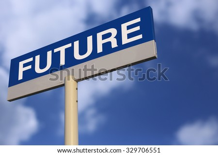 Future Road Sign with cloudy blue sky background.