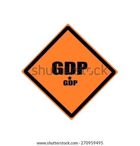 GDP  black stamp text on orange background - stock photo