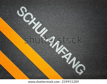 German Schulanfang back to school Text Writing Road Asphalt Word Floor Ground