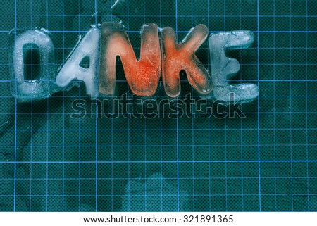 "German word ""DANKE"" made of ice letters"