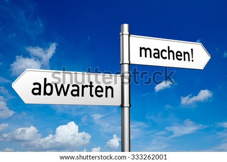 """German words """"abwarten"""" (waiting) and """"machen"""" (doing) on a sign (3D Rendering) - stock photo"""