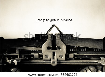 Get Ready to be Published words typed on a Vintage Typewriter.  - stock photo