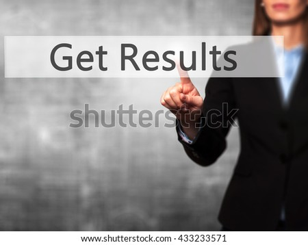 Get Results - Businesswoman hand pressing button on touch screen interface. Business, technology, internet concept. Stock Photo - stock photo