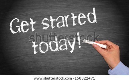 Get started today ! - stock photo