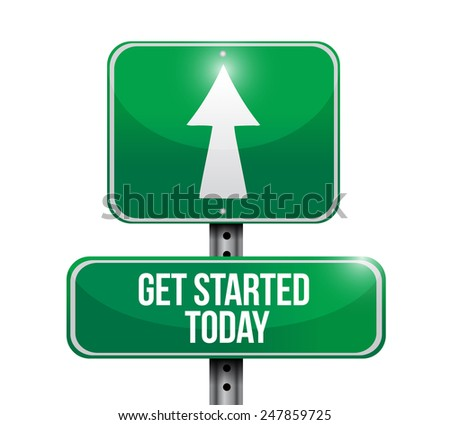 get started today road sign illustration design over a white background - stock photo
