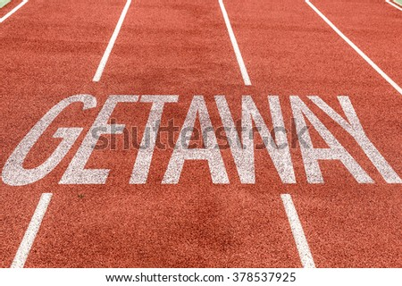 Getaway written on running track