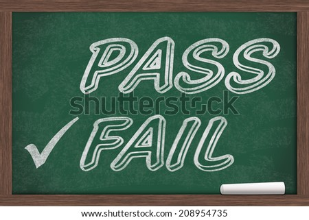 Getting a bad grade, Pass and Fail written on a chalkboard with chalk and a check mark - stock photo
