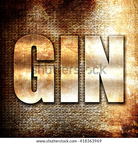 gin, rust writing on a grunge background - stock photo