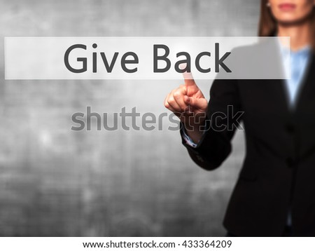 Give Back - Businesswoman hand pressing button on touch screen interface. Business, technology, internet concept. Stock Photo - stock photo