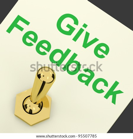 Give Feedback Switch On Showing Opinions And Surveys - stock photo