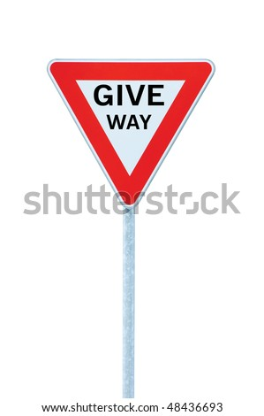 Give way priority yield road traffic roadsign sign with text, isolated