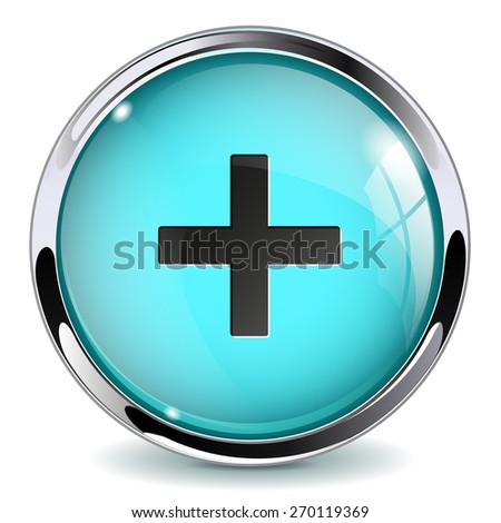Glass button - Plus / Add. Round web media icon with metallic frame. Isolated on white background. Raster version - stock photo