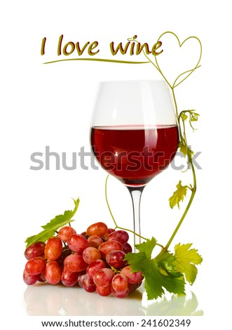 Glass of wine and ripe grapes with I love wine text isolated on white - stock photo