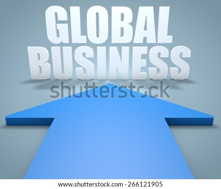 Global Business - 3d render concept of blue arrow pointing to text. - stock photo