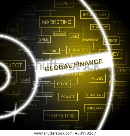 Global Finance Indicating Money Globe And Worldwide