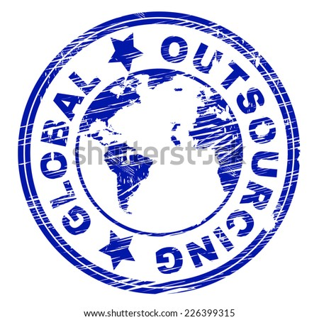 Global Outsourcing Indicating Independent Contractor And Planet - stock photo