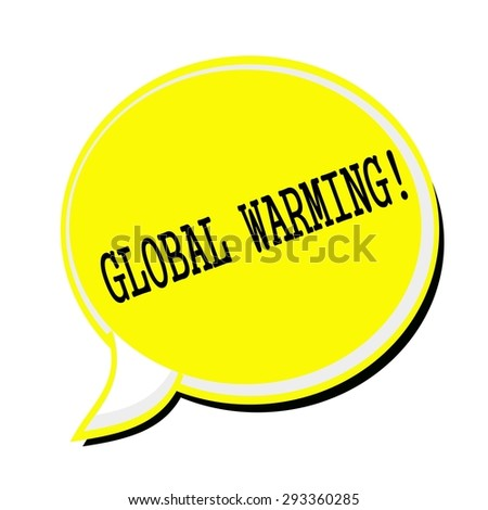 GLOBAL WARMING black stamp text on yellow Speech Bubble - stock photo