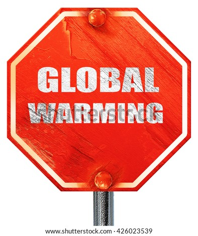 global warming, 3D rendering, a red stop sign - stock photo