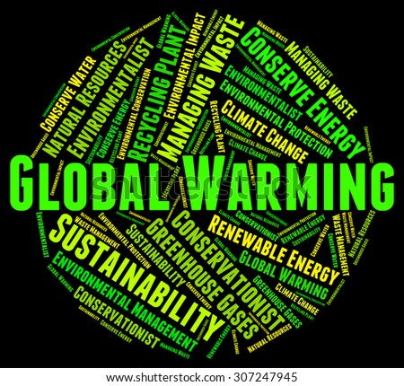 Global Warming Showing Atmosphere World And Globe - stock photo