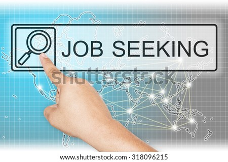 global / worldwide business, technology, internet and networking concept - right hand pressing job seeking button on virtual screens