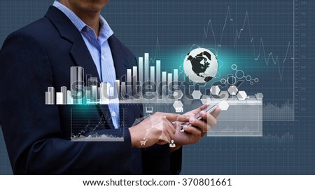 Globalization. Businessman pressing on Smart phone Computer. Design concept of Business and Information technology. Economic and Database System. Technology and Communication. - stock photo