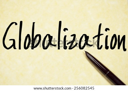 globalization word write on paper  - stock photo