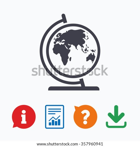 Globe sign icon. World map geography symbol. Globe on stand for studying. Information think bubble, question mark, download and report. - stock photo