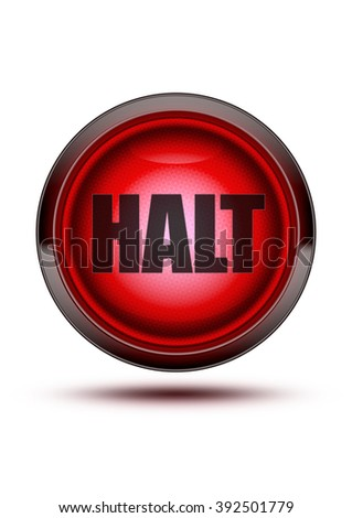 Glowing red light from traffic signal on isolated white background with the word HALT in the middle of it. - stock photo