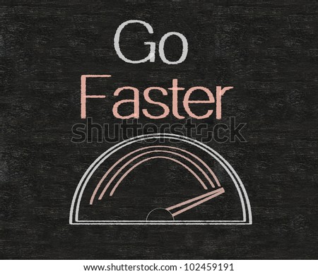 go faster business wording written on blackboard background, high resolution, easy to use and edit. - stock photo