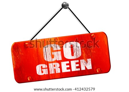 go green, 3D rendering, vintage old red sign - stock photo