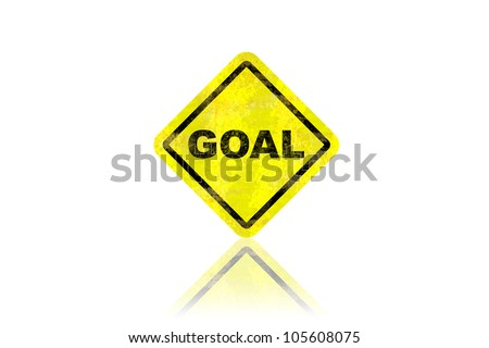 Goal road sign with reflection