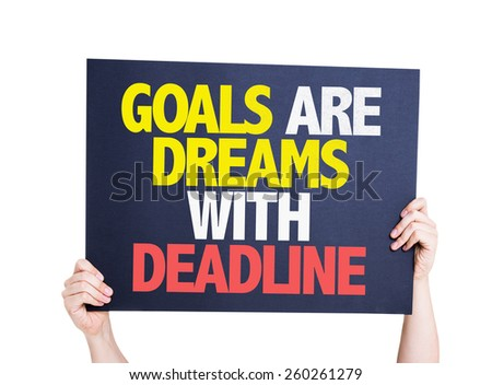 Goals Are Dreams With Deadline card isolated on white - stock photo
