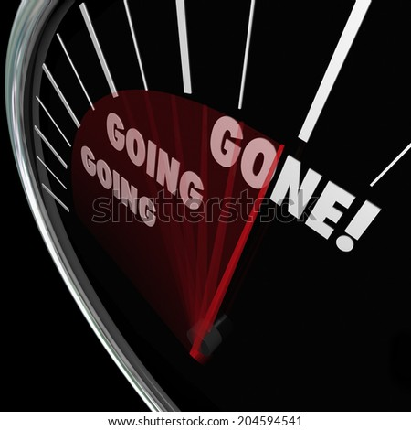 Going Going Gone words on a speedometer as speed or quick, fast action bidding - stock photo