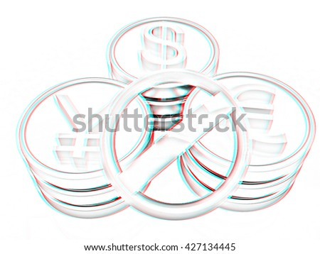 gold coins with 3 major currencies and prohibitive sign on a white background. Pencil drawing. 3D illustration. Anaglyph. View with red/cyan glasses to see in 3D. - stock photo