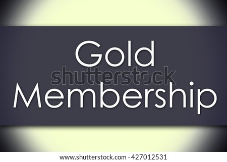 Gold Membership - business concept with text - horizontal image - stock photo