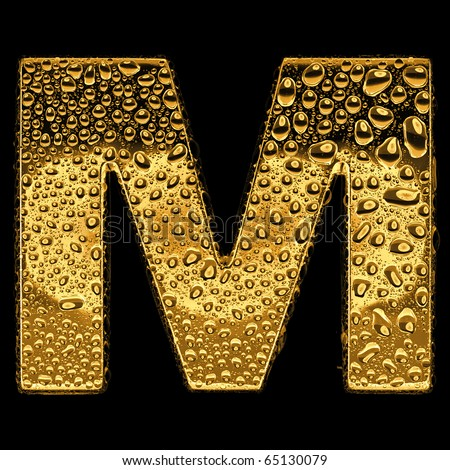 Gold metal three-dimensional alphabet symbol - letter M. Covered with drops of clear water on glossy metal. Isolated on black - stock photo