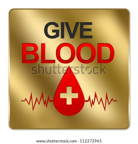 Gold Metallic Style Plate For Blood Donation Concept, Give Blood Text With Red Blood Drop and Heartbeat Graph Sign Isolated on a White Background - stock photo