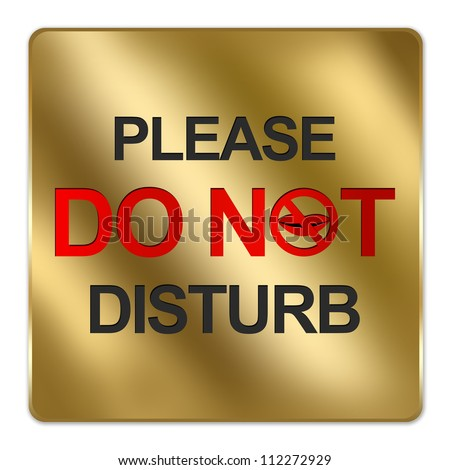 Gold Metallic Style Plate For Please Do Not Disturb Sign Isolated on White Background - stock photo