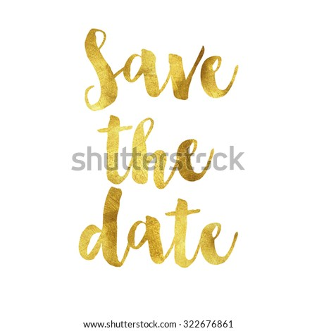 Gold phrase quote save the date on white background - stock photo