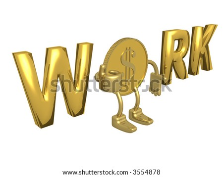 Golden dollar with work concept. 3D image. - stock photo