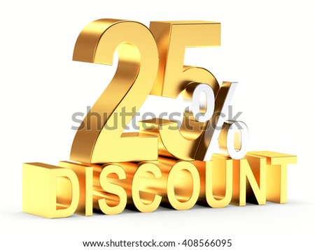 Golden 25 PERCENT and word DISCOUNT isolated on white background. 3d illustration