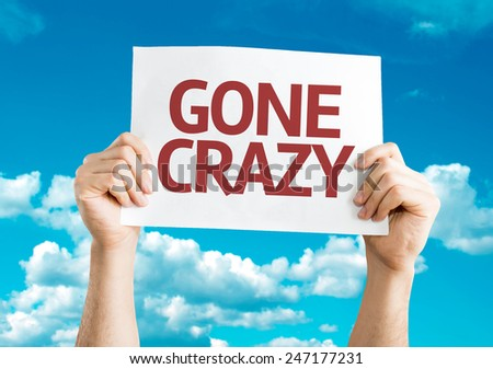 Gone Crazy sign with sky background - stock photo