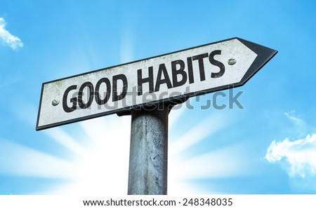 Good Habits sign with a beautiful day - stock photo